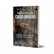OPERAÇÃO REVELAÇÃO: CASO BRUXO - 2020 - EDIJUR