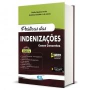 PRÁTICAS DAS INDENIZAÇÕES - Casos Concretos - 4ª Edição - 2021 - Edijur