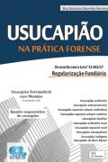 USUCAPIÃO NA PRÁTICA FORENSE - 1 EDIÇÃO 2020 - FERREIRA - EDIJUR