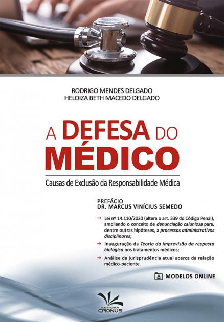 A DEFESA DO MÉDICO - CAUSAS DE EXCLUSÃO DA RESPONSABILIDADE MÉDICA