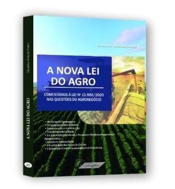 A NOVA LEI DO AGRO - COMENTÁRIOS À LEI 13.986/20 - 1ª EDIÇÃO - 2021 - CONTEMPLAR