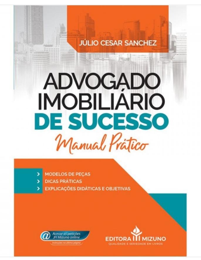 Advogado Imobiliário de Sucesso - Manual Prático