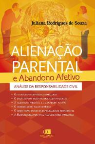 ALIENAÇÃO PARENTAL E ABANDONO AFETIVO 1 EDIÇÃO 2020 -SOUZA - MUNDO JURÍDICO