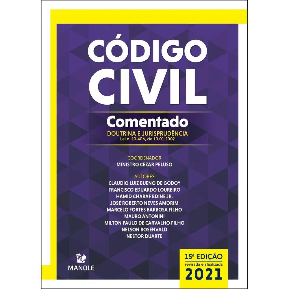 CÓDIGO CIVIL COMENTADO – 15ª EDIÇÃO - DOUTRINA E JURISPRUDÊNCIA – LEI N. 10.406, DE 10.01.2002 - IMPRESSO