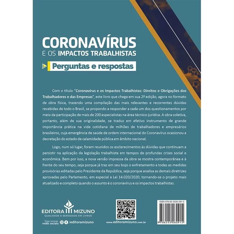 CORONAVÍRUS E OS IMPACTOS TRABALHISTAS - PERGUNTAS E RESPOSTAS - 2ª EDIÇÃO - 2021 - JH MIZUNO