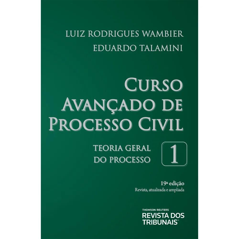 CURSO AVANÇADO DE PROCESSO CIVIL - VOLUME 1 - 19ª EDIÇÃO - 2020 -REVISTA DOS TRIBUNAIS
