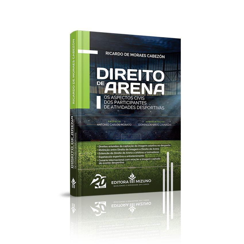 Direito de Arena - Os Aspectos Civis dos Participantes de Atividades Desportivas