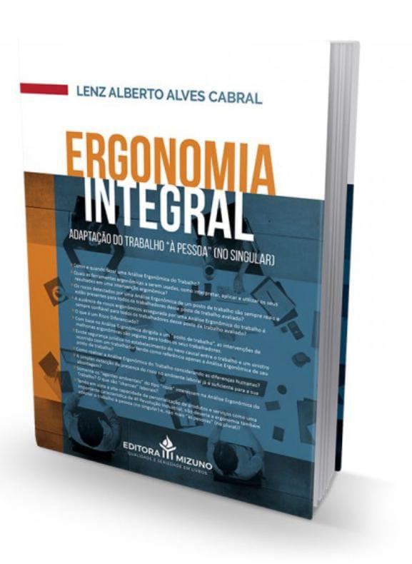"""Ergonomia Integral - Adaptação do trabalho """"à pessoa"""" (no singular)"""