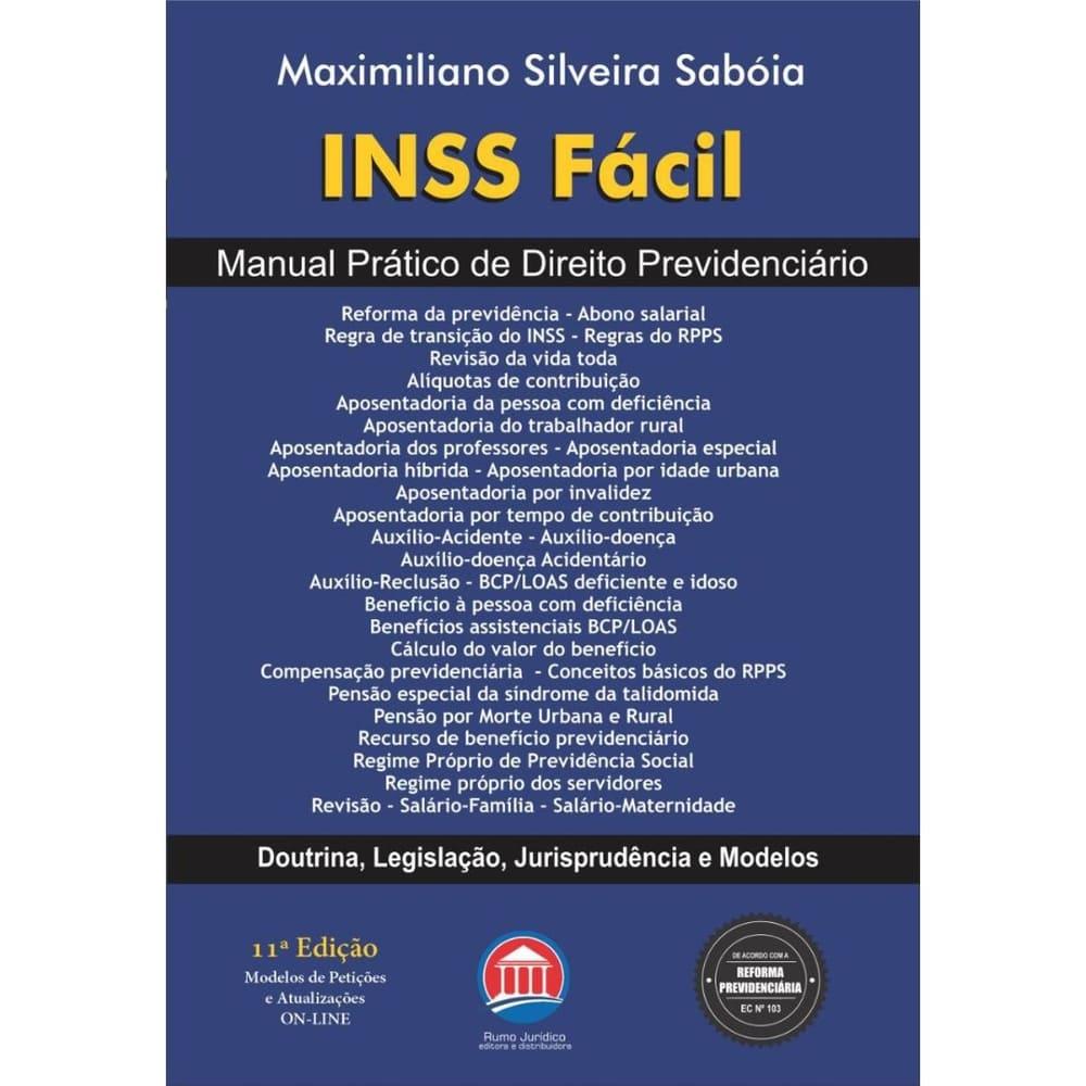 INSS FÁCIL - MANUAL PRÁTICO DE DIREITO PREVIDENCIÁRIO - 11ª EDIÇÃO - 2020 - EDITORA RUMO JURÍDICO