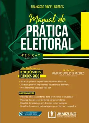 Manual de Prática Eleitoral 4 edição 2020 - Dirceu - JH Mizuno