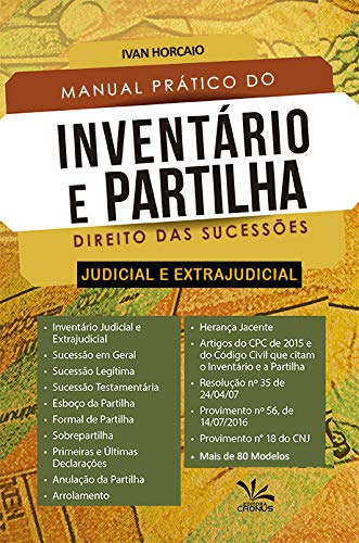 Manual Prático do Inventario e Patilha (Direito das Sucessões Judicial e Extrajudicial)