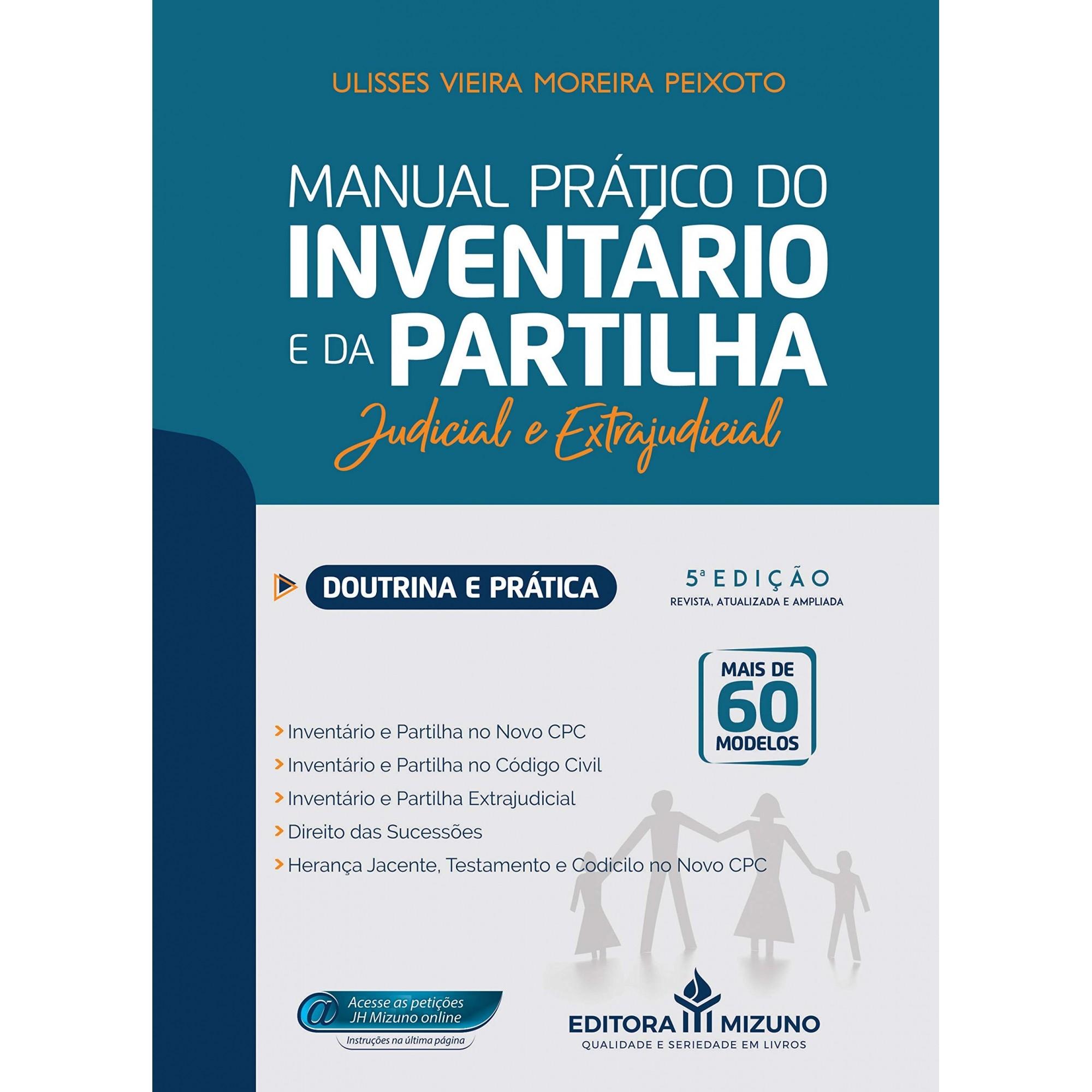 Manual Prático do Inventario e Patilha (Judicial e Extrajudicial Doutrina e Prática)
