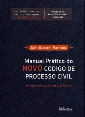 MANUAL PRÁTICO DO NOVO CÓDIGO DE PROCESSO CIVIL 1 EDIÇÃO 2017 - EDIPA