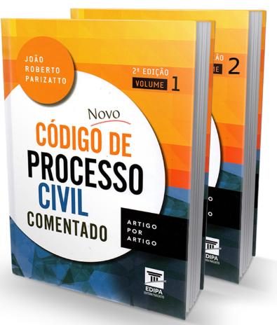 NOVO CÓDIGO DE PROCESSO CIVIL COMENTADO - 2 VOLUMES - 2ª EDIÇÃO - 2016 - EDIPA