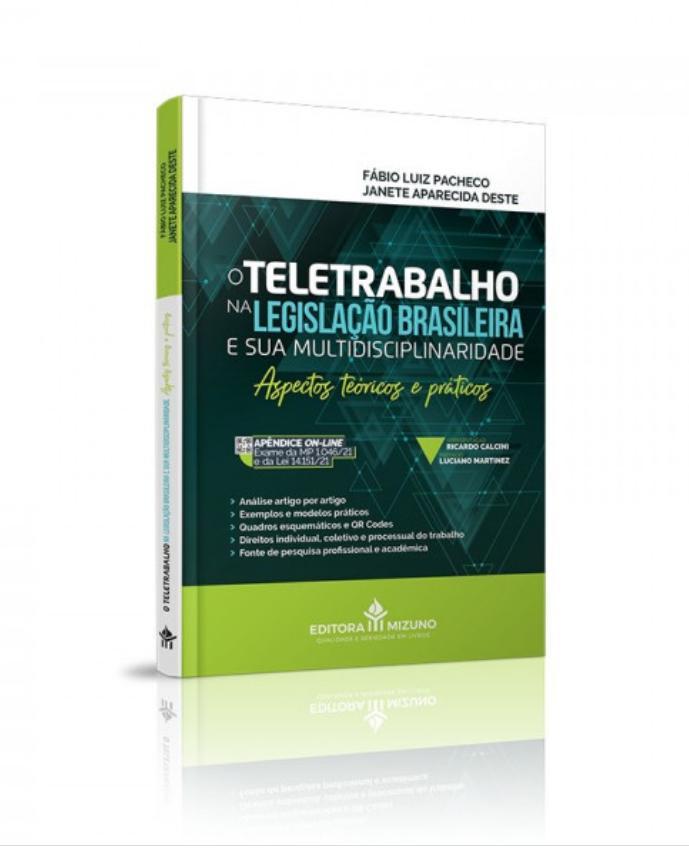 O Teletrabalho na Legislação Brasileira e sua Multidisciplinaridade - Aspectos Teóricos e Práticos