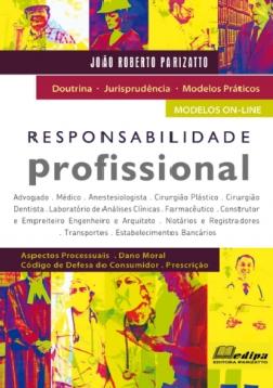 RESPONSABILIDADE PROFISSIONAL 1 EDIÇÃO 2012 - PARIZATTO - EDIPA