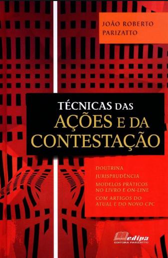 TÉCNICAS DAS AÇÕES E DA CONTESTAÇÃO 1 EDIÇÃO 2015 - PARIZATTO - EDIPA