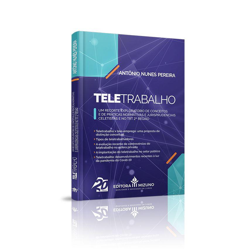 Teletrabalho - Um Recorte Exploratório de Conceitos e de Práticas Normativas e Jurisprudenciais Celetistas e no TRT 2ª Região