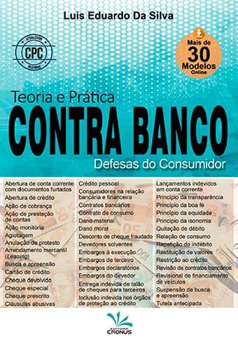 TEORIA E PRÁTICA CONTRA BANCO – DEFESAS DO CONSUMIDOR