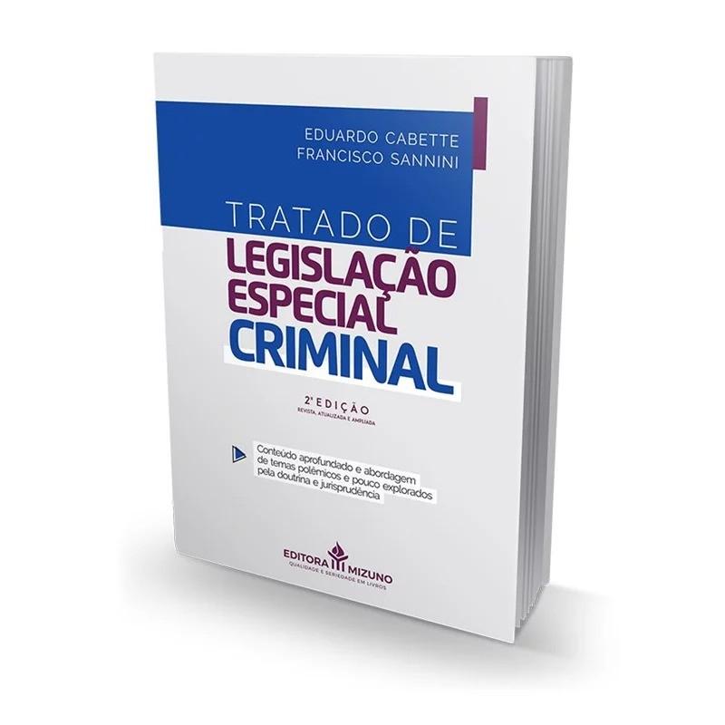 TRATADO DE LEGISLAÇÃO ESPECIAL CRIMINAL - CONTEÚDO APROFUNDADO E ABORDAGEM DE TEMA - 2ª EDIÇÃO - 2021 - JH MIZUNO