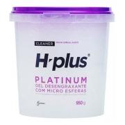 Gel Desengraxante H-plus Platinum 950g - Com Micro Esferas