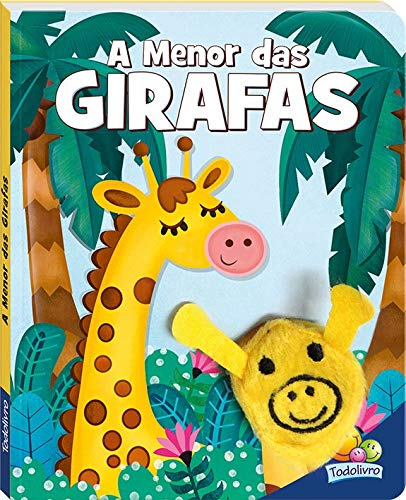 Livro Infantil A Menor das Girafas- Dedoche