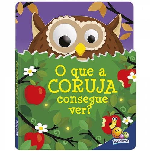 Livro Infantil O que a Coruja consegue ver -Olhinhos que mexem