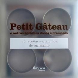 Petit Gateau e outros bolinhos doces e cremosos