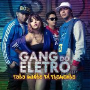Todo Mundo Ta Tremendo Gang Do Eletro Cd