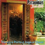 Patavinas Jazz Club Tranca A Porta E Joga A Chave Cd