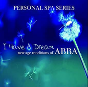 Abba Personal SPA I Have A Dream New Age Renditions Of CD