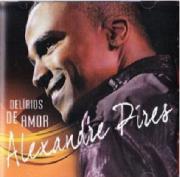 Alexandre Pires Delirios De Amor CD