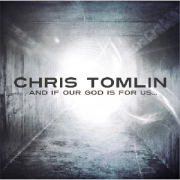 Chris Tomlin And If Our God Is For Us...CD