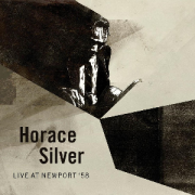 Horace Silver – Live At Newport '58