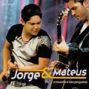 Jorge & Mateus O Mundo É Tão Pequeno CD