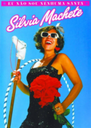 Silvia Machete Eu Nao Sou Nenhuma Santa DVD