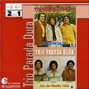 Trio Parada Dura 2 em 1  Cruz Pesada e Luz Da Minha Vida CD