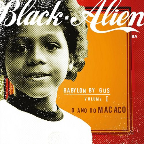 Black Alien Babylon By Gus - Vol. 1 - O Ano Do Macaco Lp