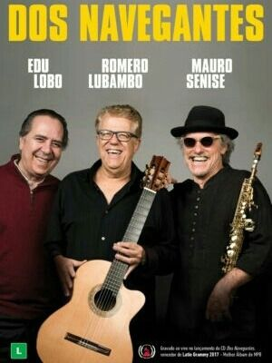 Dos Navegantes Edu Lobo Romero Lubambo E Mauro Senise Dvd