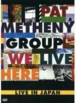 Pat Metheny Group We Live Here Dvd
