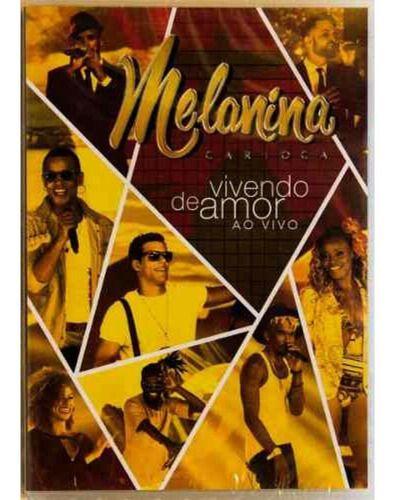 Melanina Carioca Vivendo De Amor Dvd