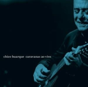 Chico Buarque Caravanas Ao Vivo Cd