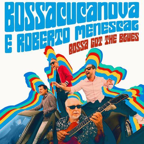 Bossacucanova E Roberto Menescal Bossa Got Th Blues Cd