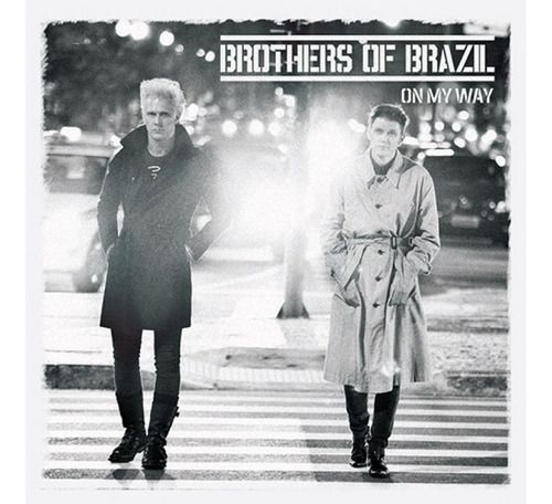 Brothers Of Brazil On My Way Cd