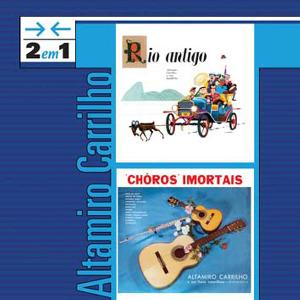 Altamiro Carrilho 2 em 1 Rio Antigo e Choros Imortais CD