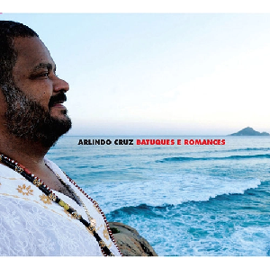 Arlindo Cruz Batuques E Romances CD