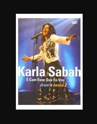 Karla Sabah E Com Esse Que Vou Drum'n Bossa 2 DVD