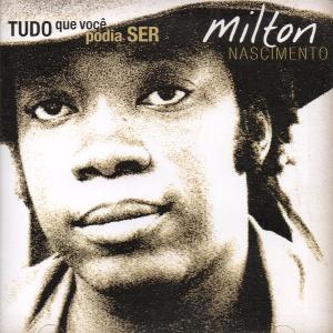 Milton Nascimento Tudo Que Voce Podia Ser CD