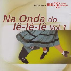 Na Onda Do Le Le Le Vol. 1 Bis CD Duplo