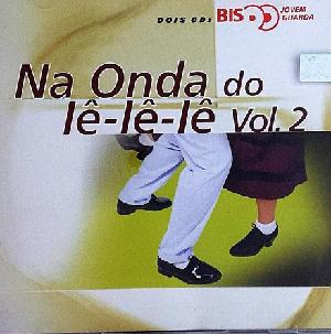 Na Onda Do Le Le Le Vol. 2 Bis CD Duplo